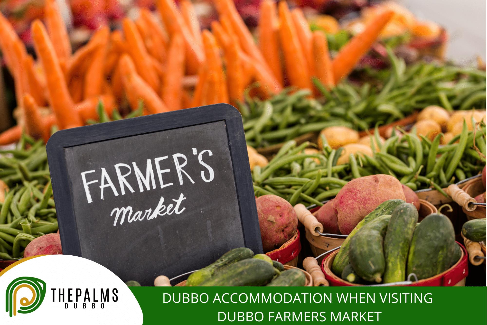 Dubbo Accommodation When Visiting Dubbo Farmers Market